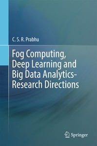 Fog-Computing,-Deep-Learning-and-Big-Data-Analytics-Research-Directions