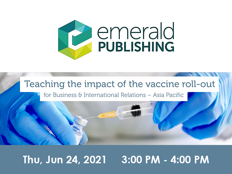 Emerald Webinar: Teaching the impact of vaccine roll-out for Business & International Relations – Asia Pacific
