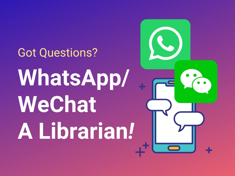 Library New Service – WhatsApp / WeChat a Librarian