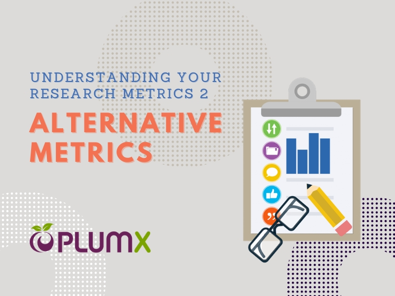 Understanding Your Research Metrics 2 - Alternative Metrics