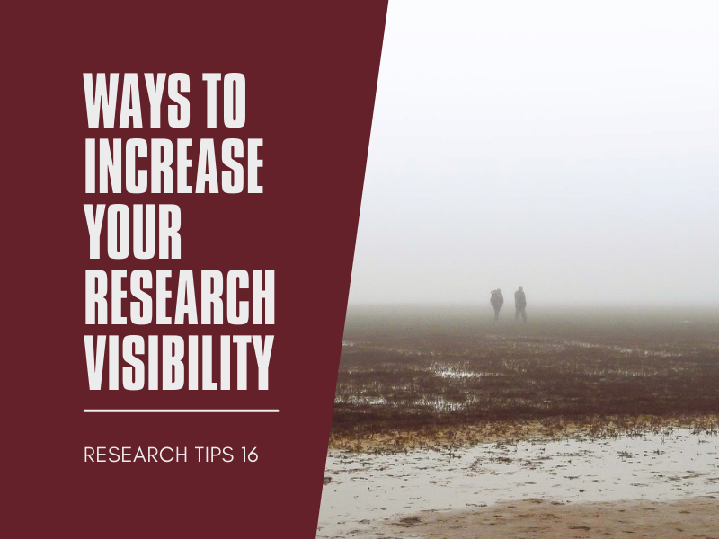 Research Tips 16: Ways to Increase Your Research Visibility