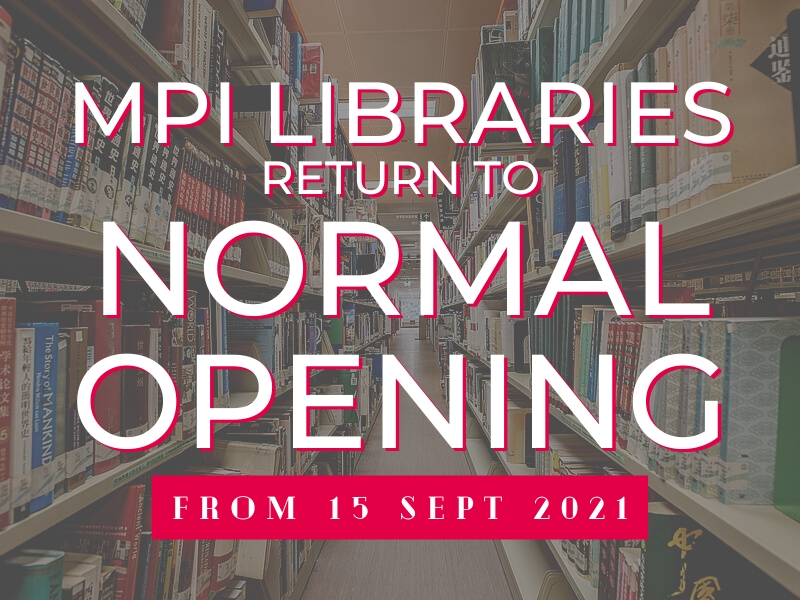 MPI Libraries Return to Normal Opening from 15 September 2021