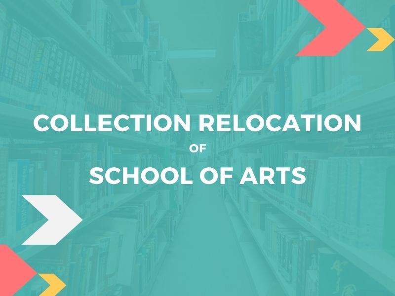 Notice for Collection Relocation of School of Arts